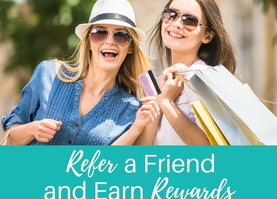 Refer a Friend and Earn Rewards